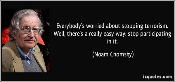 quote-everybody-s-worried-about-stopping-terrorism-well-there-s-a-really-easy-way-stop-participating-noam-chomsky-36560.jpg