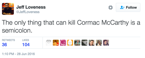 Jeff_Loveness_on_Twitter___The_only_thing_that_can_kill_Cormac_McCarthy_is_a_semicolon._.png